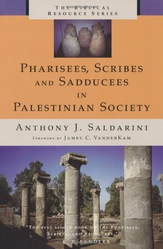 Pharisees, Scribes and Sadducees in Palestinian Society (The Biblical Resource Series)]()