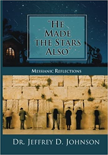 'He Made the Stars Also': Messianic Reflections