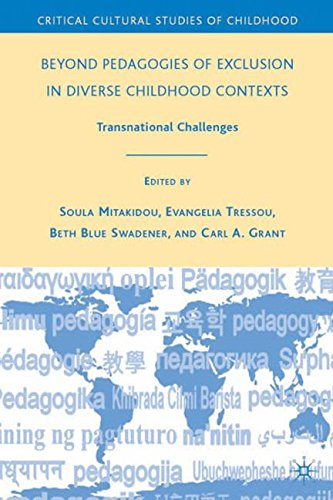 Beyond Pedagogies of Exclusion in Diverse Childhood Contexts: Transnational Challenges (Critical Cultural Studies of Chi