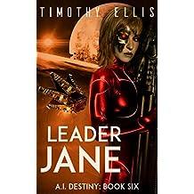 Leader Jane (A.I. Destiny Book 6) (English Edition)