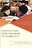 Common CORE State Standards for Grades 2-3 : Language Arts Instructional Strategies and Activities, Manville, Michelle, 1475806655