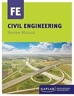kaplan civil engineering fe review manual kaplan engineering educat rh amazon com civil engineering fe review manual pdf civil engineering fe review manual kaplan pdf