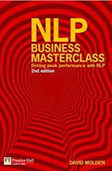 NLP Business Masterclass: Driving peak performance with NLP (2nd Edition)
