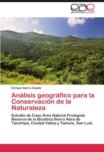 Descargar Libro Analisis Geografico Para La Conservacion De La Naturaleza Enrique Ibarra Zapata