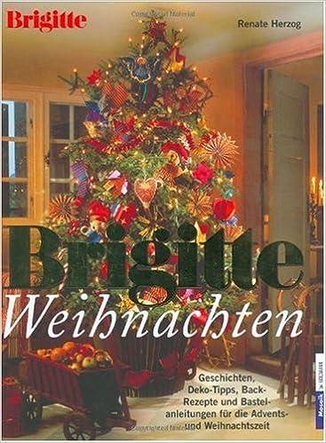 Brigitte Weihnachten Geschichten Deko Tipps Back Rezepte Und