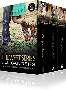 The West Series Books 4-6 (West Series Boxset Book 2) by [Sanders, Jill]