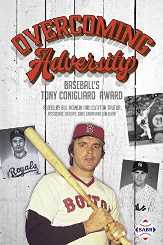 Overcoming Adversity: Baseball's Tony Conigliaro Award (The SABR Digital Library Book 44)
