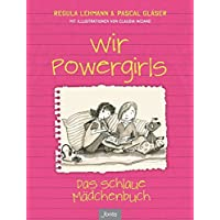Wir Powergirls: Das schlaue Mädchenbuch
