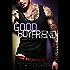Good Boyfriend: A Love Story (The Bad Nanny Trilogy Book 2)