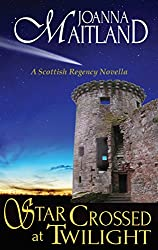 Star Crossed at Twilight: A Scottish Regency Novella