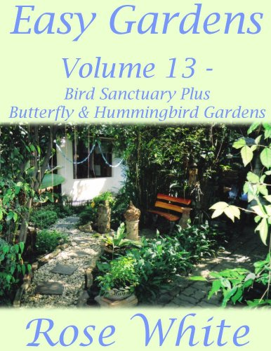 Easy Gardens Volume 13 – Bird Sanctuary Plus Butterfly and Hummingbird Gardens -