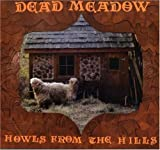 Howls From the Hills by Dead Meadow (2007-04-17)