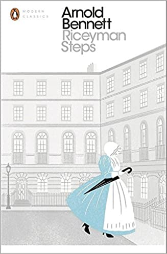 Riceyman Steps: Including Elsie and the Child (Penguin Modern Classics)