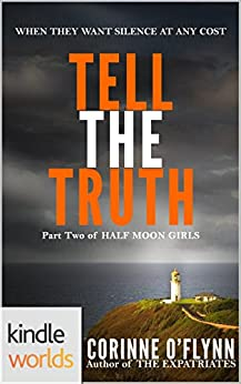 The Lei Crime Series: Tell the Truth (Kindle Worlds Novella) (Half Moon Girls Book 2) by [O'Flynn, Corinne]