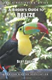 A Birder's Guide to Belize, Bert Frenz, 1878788450