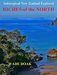 RICHES OF THE NORTH: Subtropical New Zealand Explored