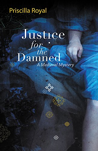 Justice for the Damned: a Medieval Mystery (Medieval Mysteries)