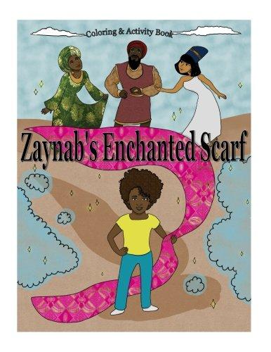 Zaynab's Enchanted Scarf: Coloring & Activity Book ()