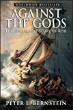 img - for Against the Gods: The Remarkable Story of Risk book / textbook / text book