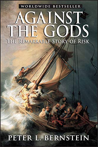 - Against the Gods: The Remarkable Story of Risk