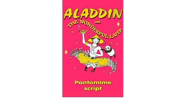 amazoncom aladdin and the wonderful lamp pantomime script ebook derek grant michael jones kindle store