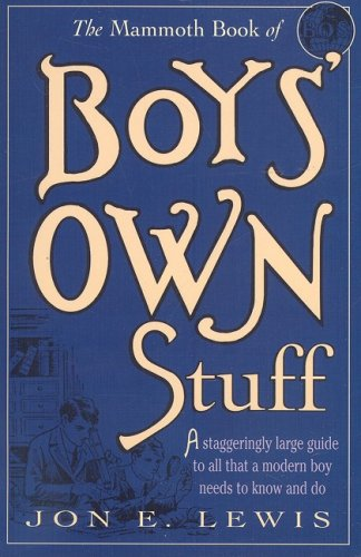 The Mammoth Book of Boys' Own Stuff (Mammoth Books)