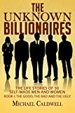 img - for The Unknown Billionaires: The life stories of 50 self-made men and women (The good, the bad and the ugly) book / textbook / text book