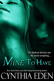 Mine to Have by Cynthia Eden