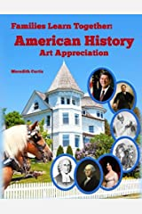 Families Learning Together: American History Art Appreciation Paperback