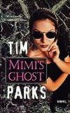 Mimi's Ghost, Tim Parks, 1611451922