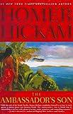 The Ambassador's Son, Homer Hickam, 0312301928