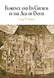 img - for Florence and Its Church in the Age of Dante (The Middle Ages Series) book / textbook / text book