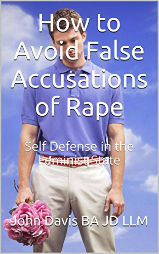 How to avoid false accusations of rape self defense in the how to avoid false accusations of rape self defense in the feminist state female fandeluxe Document