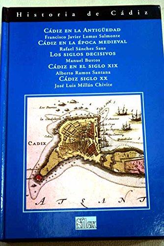 Historia de Cádiz: De la Antigüedad al siglo XX: Amazon.es: Francisco Javier Lomas, Rafael Sanchez Saus, Manuel Bustos, Alberto Ramos, Jose Luis Millan: Libros