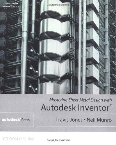 Mastering Sheet Metal Design Using Autodesk Inventor ()