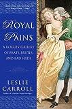 Royal Pains, Leslie Carroll, 0451232216