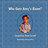 img - for Who Gets Amy's Room? book / textbook / text book