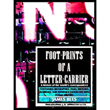 Foot-prints of a letter carrier: or a history of the world's correspondece
