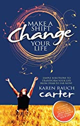 Make A Shift, Change Your Life: Simple Solutions to Transform Your Life From Drab to Fab Now!