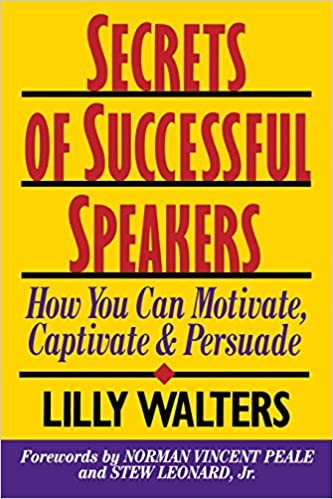 Secrets Successful Speakers: How You Can Motivate, Captivate, and Persuade (Business Books)