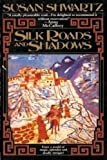 Silk Roads and Shadows