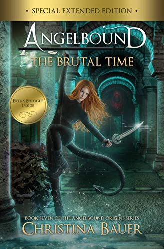 The Brutal Time Special Edition (Angelbound Origins Book 6) by [Bauer, Christina]