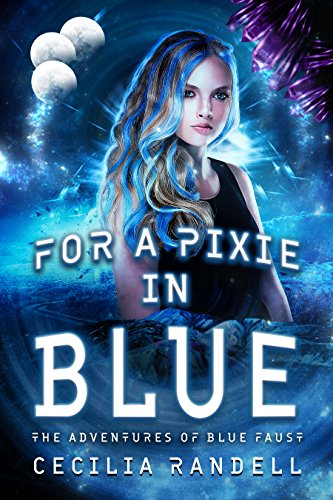 For a Pixie in Blue (The Adventures of Blue Faust Book 4)