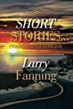 Short Stories ., Larry Fanning, 147971318X