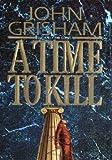 John Grisham: A Time to Kill (Hardcover); 1993 Edition