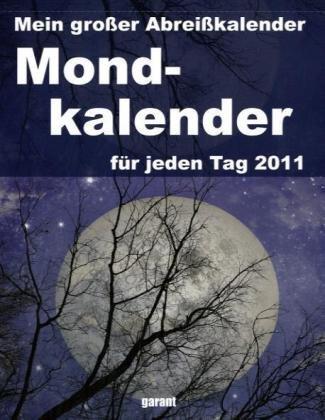 Mein großer Abreißkalender Mondkalender 2011: Leben in Harmonie mit dem Mond