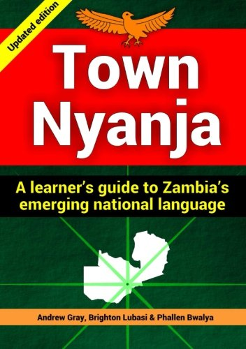 Town Nyanja: a learner's guide to Zambia's emerging national language