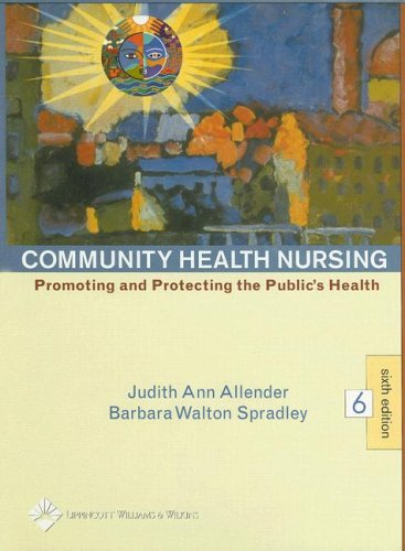 Community Health Nursing: Promoting and Protecting the Public's Health (Community Health Nursing (Allender))