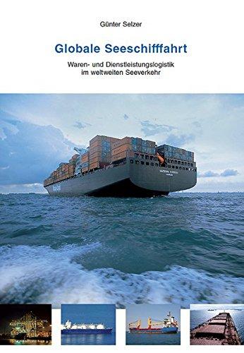 Globale Seeschifffahrt: Waren- und Dienstleistungslogistik im weltweiten Seeverkehr