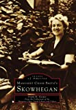 img - for Margaret Chase Smith's Skowhegan (Images of America) book / textbook / text book